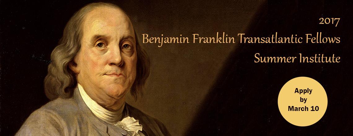 2017 Benjamin Franklin Transatlantic Fellows Summer Institute